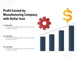Profit Earned By Manufacturing Company With Dollar Icon