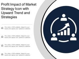 Profit Impact Of Market Strategy Icon With Upward Trend And Strategies