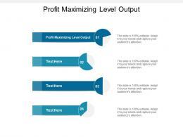 Profit Maximizing Level Output Ppt Powerpoint Presentation Gallery Layout Ideas Cpb