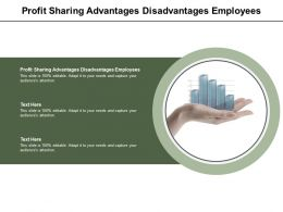 Profit Sharing Advantages Disadvantages Employees Ppt Powerpoint Presentation Slide Cpb