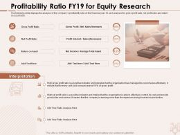 Profitability Ratio FY19 For Equity Research Gross Profit Ppt Powerpoint Presentation Inspiration Outfit