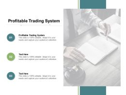 Profitable Trading System Ppt Powerpoint Presentation Styles Templates Cpb