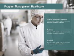 Program Management Healthcare Ppt Powerpoint Presentation Infographic Template Slides Cpb