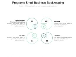 Programs Small Business Bookkeeping Ppt Powerpoint Presentation Summary Shapes Cpb