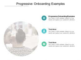 Progressive Onboarding Examples Ppt Powerpoint Presentation Outline Gridlines Cpb