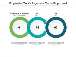 Progressive Tax Vs Regressive Tax Vs Proportional Ppt Powerpoint Presentation Ideas Mockup Cpb