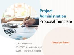 Project Administration Proposal Template Powerpoint Presentation Slides