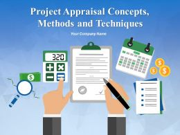 Project Appraisal Concepts Methods And Techniques Powerpoint Presentation Slides