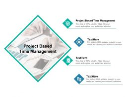 Project Based Time Management Ppt Powerpoint Presentation Summary Cpb