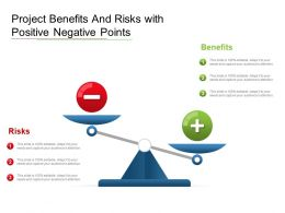Project Benefits And Risks With Positive Negative Points