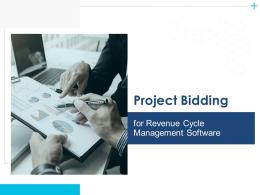 Project Bidding For Revenue Cycle Management Software Powerpoint Presentation Slides