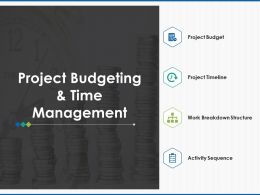 Project Budgeting And Time Management Project Timeline Ppt Powerpoint Sldies