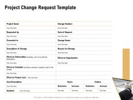 Project Change Request Template Effect Deliverables Ppt Powerpoint Presentation Demonstration