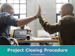 Project Closing Procedure Powerpoint Presentation Slides