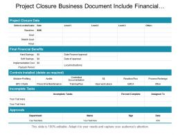 Project Closure Business Document Include Financial Benefit Incomplete Tasks And Approvals