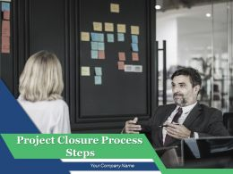 Project Closure Process Steps Powerpoint Presentation Slides