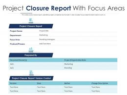 Project Closure Report With Focus Areas