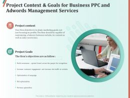 Project Context And Goals For Business PPC And AdWords Management Services Ppt Inspiration
