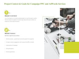 Project Context And Goals For Campaign PPC And Adwords Services Build Awareness Ppt Icon