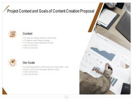 Project Context And Goals Of Content Creation Proposal Ppt Powerpoint Presentation Portfolio
