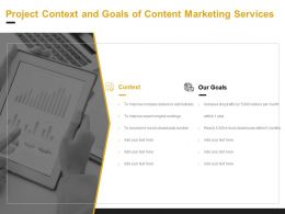 Project Context And Goals Of Content Marketing Services Ppt Powerpoint Presentation Infographics