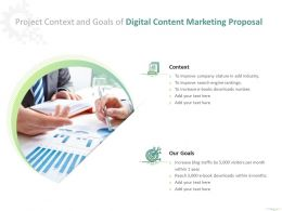 Project Context And Goals Of Digital Content Marketing Proposal Ppt Powerpoint Presentation Layouts