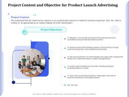 Project Context And Objective For Product Launch Advertising Ppt Powerpoint Presentation File