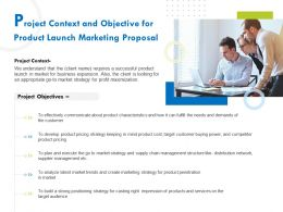 Project Context And Objective For Product Launch Marketing Proposal Ppt Outline