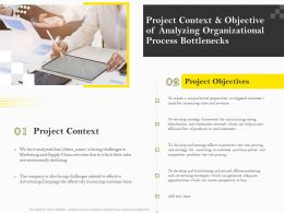 Project Context And Objective Of Analyzing Organizational Process Bottlenecks Ppt Outline