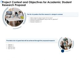 Project Context And Objectives For Academic Student Research Proposal Ppt Powerpoint Tips