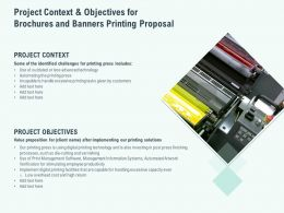 Project Context And Objectives For Brochures And Banners Printing Proposal Ppt Slides
