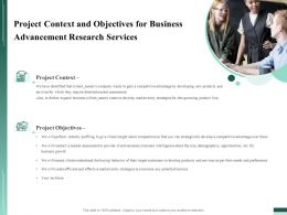 Project Context And Objectives For Business Advancement Research Services Ppt File