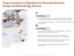 Project Context And Objectives For Business Research Design And Methodology Services Ppt Grid