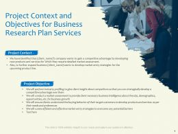 Project Context And Objectives For Business Research Plan Services Target Customers Ppt Templates