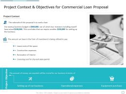 Project Context And Objectives For Commercial Loan Proposal Ppt Powerpoint Presentation Inspiration