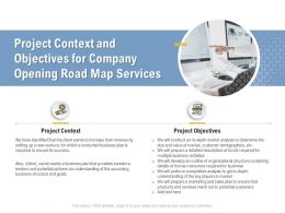 Project Context And Objectives For Company Opening Road Map Services Ppt Powerpoint Presentation
