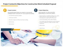 Project Context And Objectives For Construction Work Schedule Proposal Ppt Pictures Themes