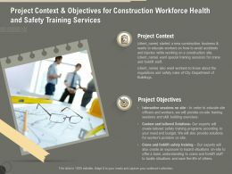 Project Context And Objectives For Construction Workforce Health And Safety Training Services Ppt File
