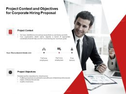 Project Context And Objectives For Corporate Hiring Proposal Ppt Powerpoint Presentation