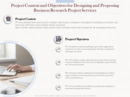 Project Context And Objectives For Designing And Proposing Business Research Project Services Ppt Grid
