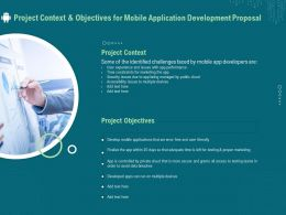 Project Context And Objectives For Mobile Application Development Proposal Ppt Layouts