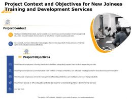 Project Context And Objectives For New Joinees Training And Development Services Ppt Grid