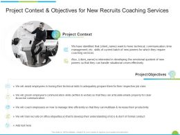 Project Context And Objectives For New Recruits Coaching Services Ppt Powerpoint Presentation Summary