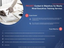 Project Context And Objectives For Newly Hired Executives Training Services Ppt Powerpoint Presentation