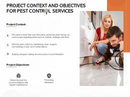 Project Context And Objectives For Pest Control Services Ppt Powerpoint Presentation