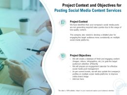 Project Context And Objectives For Posting Social Media Content Services Ppt Presentation Show