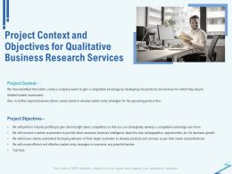Project Context And Objectives For Qualitative Business Research Services Ppt File Slides