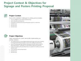 Project Context And Objectives For Signage And Posters Printing Proposal Ppt Powerpoint Presentation