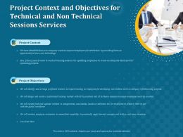 Project Context And Objectives For Technical And Non Technical Sessions Services Ppt Inspiration