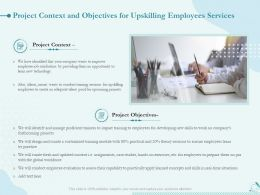 Project Context And Objectives For Upskilling Employees Services Ppt Inspiration